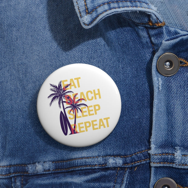 Custom Pin Buttons: Eat, Beach, Sleep, Repeat