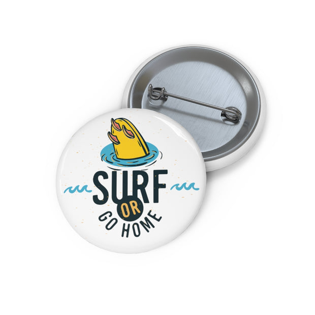 Custom Pin Buttons: Surf or Go Home