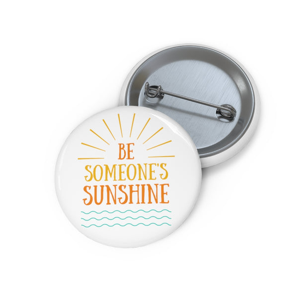 Custom Pin Buttons: Be Someone's Sunshine