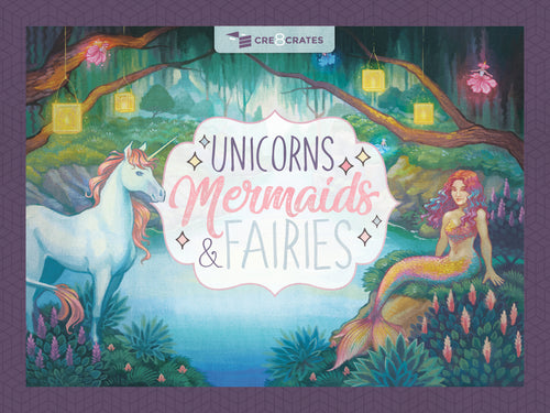Unicorns, Mermaids, and Fairies, Oh My!