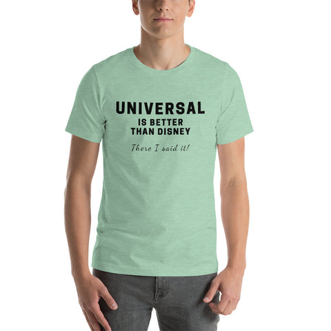 Universal is better t-shirt