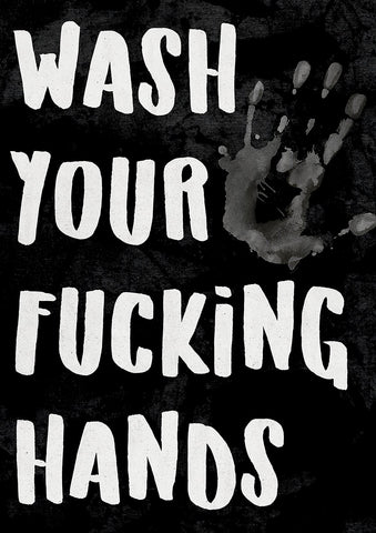 Wash Your Fucking Hands Image 2