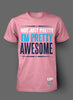 """Pretty Awesome"" Women's Cap Sleeve Tee - Pink"