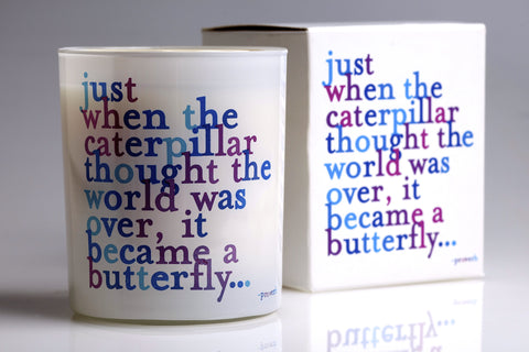 """Just When The Catepillar…"" Quotable Candles"
