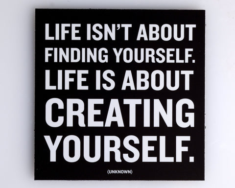 Creating Yourself - Quotable Magnets