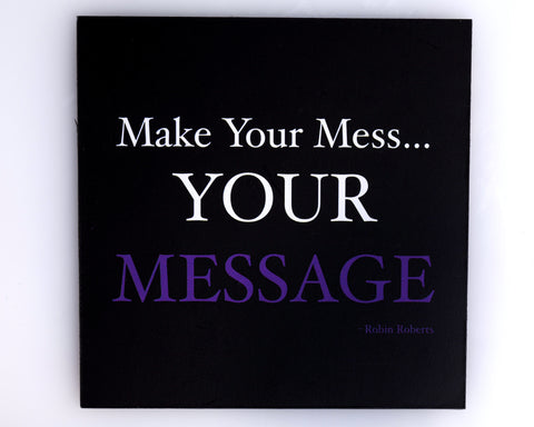 """Make Your Mess..."" Magnetic Motivation"