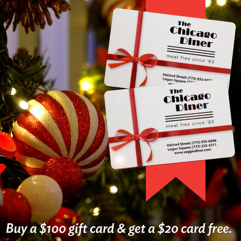 The Chicago Diner Gift Card Buy $100 get a $20 GC Free