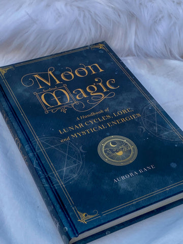 Moon Magic - A Handbook of Lunar Cycles, Lore and Mystical Energies