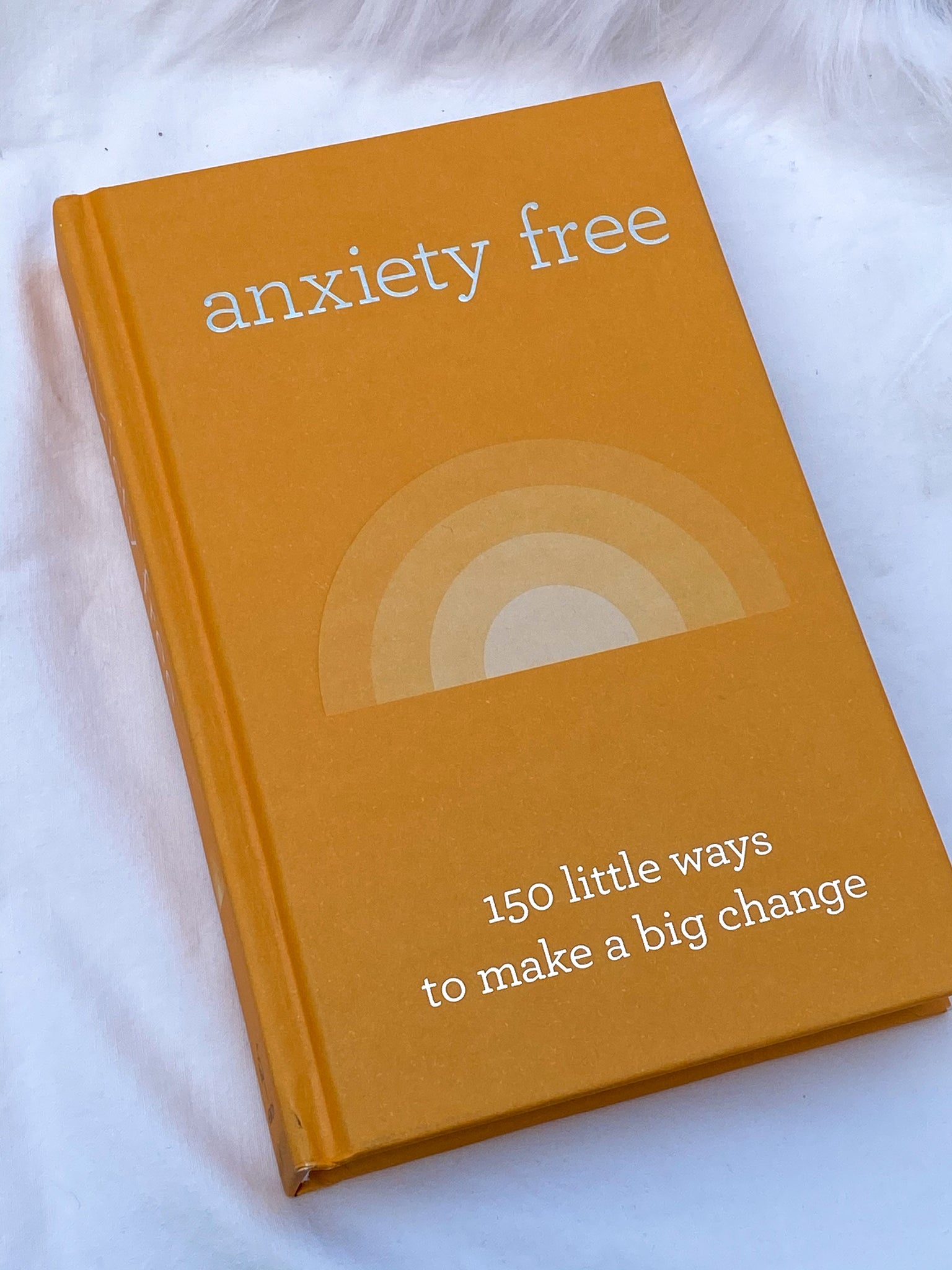 Anxiety Free: 150 Little Ways to Make a Big Change - Book