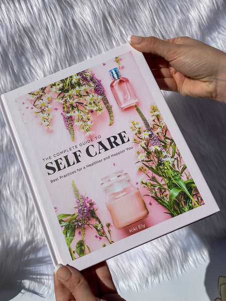 The Complete Guide to Self Care