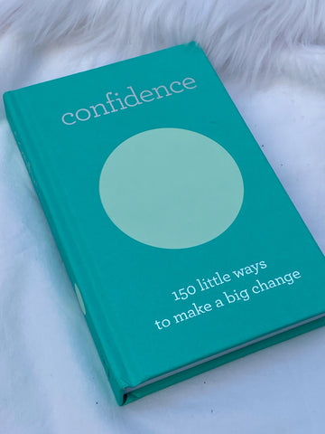 Confidence: 150 Little Ways to Make a Big Change - Book