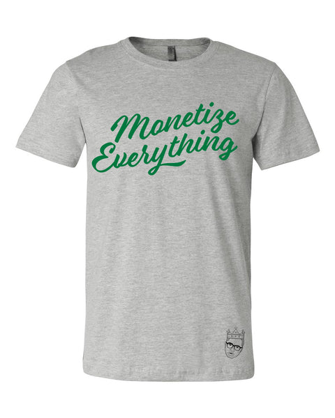 Monetize Everything Tee - Heather Grey