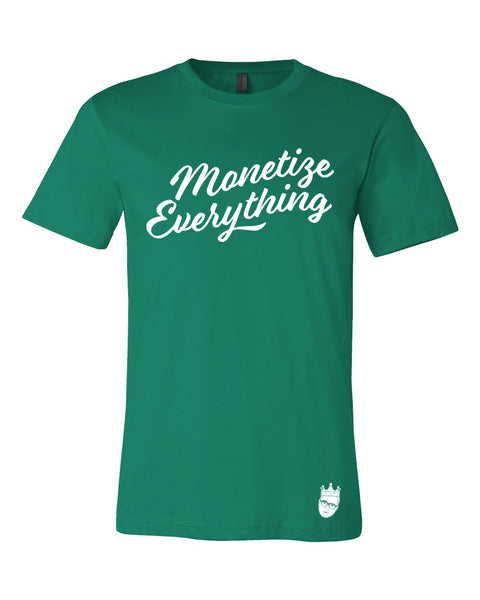 Monetize Everything Tee - Kelly Green