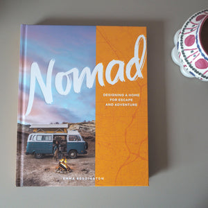 Nomad - Designing a Home for Escape and Adventure, by Emma Reddington