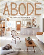 Abode - Thoughtful Living with less by Sienna Mitnik-Miller