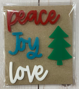 Peace Joy Love acrylic words
