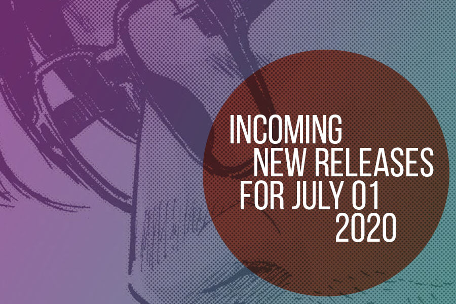 Incoming // New Releases for the Week of July 01, 2020
