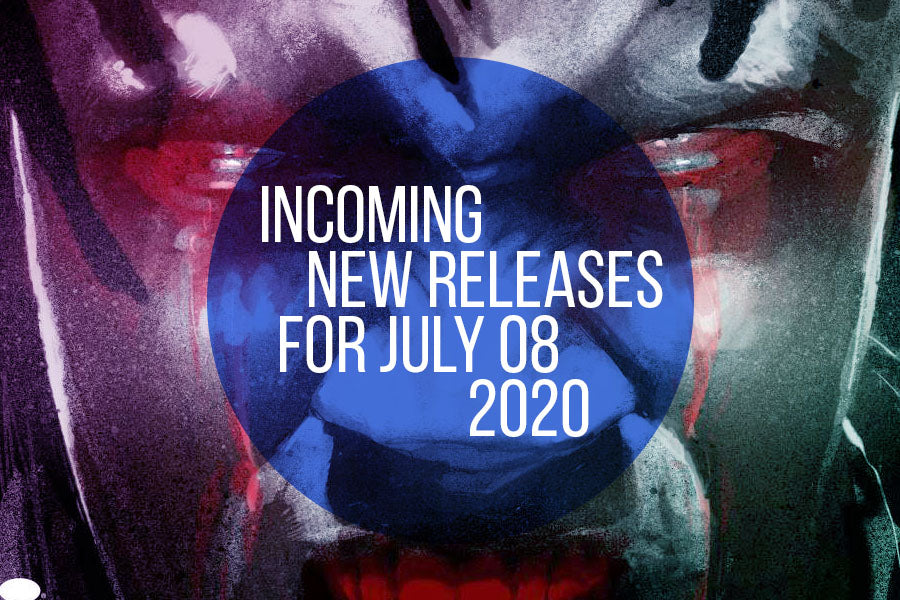Incoming // New Releases for July 8th, 2020