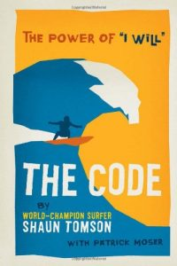 "The Code: The Power of ""I Will"" by Shaun Tomson"