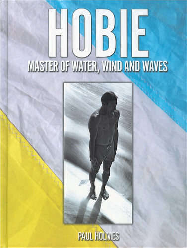 Hobie – Master of Water, Wind and Waves