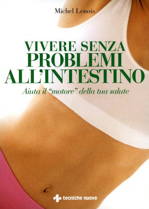 Michel Lenois · Vivere senza problemi all'intestino