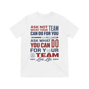 ASK NOT What Your Team Can Do For You Unisex Tri-blend Tee