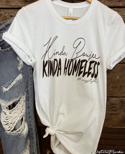 Kinda Boujee Kinda Homeless Unisex Shirt