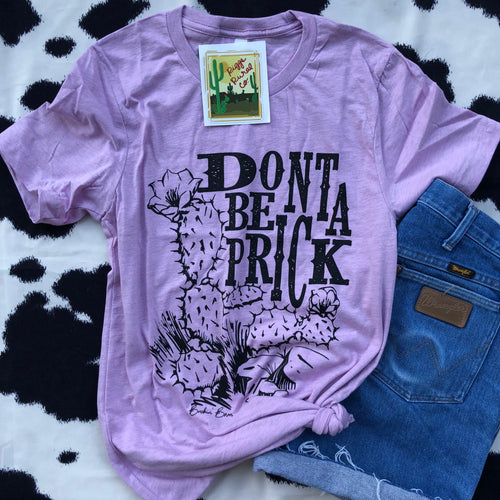Don't Be A Prick Lilac Unisex Shirt