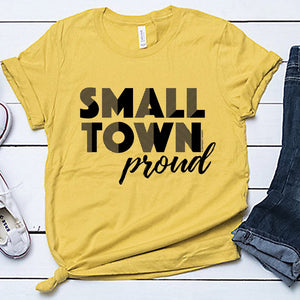 Small Town Proud Unisex Shirt