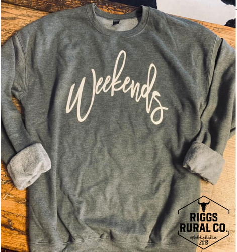 Weekends Sweatshirt CLEARANCE