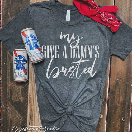 My Give A Damn's Busted Unisex Shirt