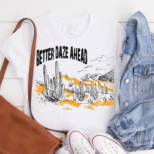 Better Daze Ahead Unisex Shirt