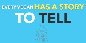 WE LOVE TO SHARE YOUR VEGAN STORY