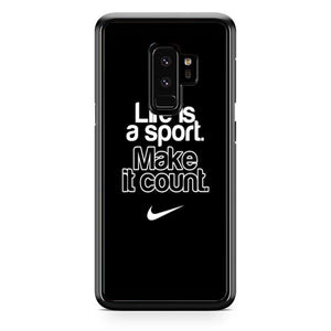 Life Is A Sport Make It Count Samsung Galaxy S9 Plus| Babycasee