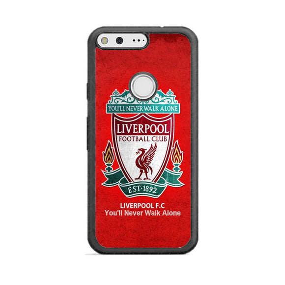 Liverpool Youll Never Walk Alone Google Pixel XL Case | Babycasee