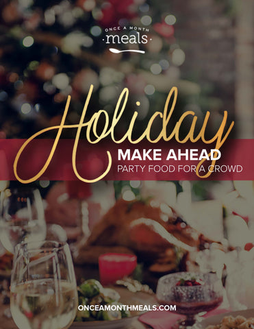 Holiday Make Ahead Party Food (Appetizers and Desserts) for a Crowd