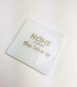 "White Sandblasted ""Home is where the love is"" Coaster12AR619"