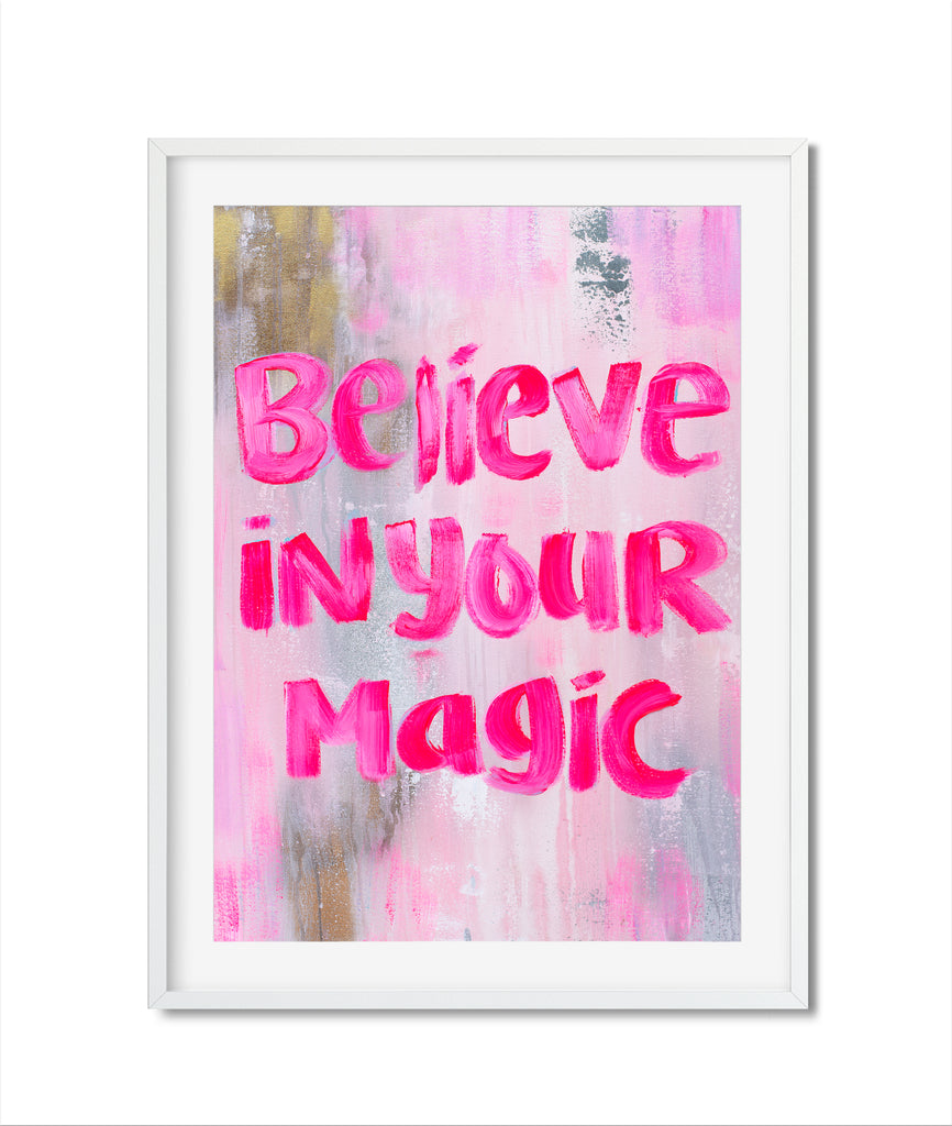 Believe in your Magic print