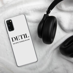 DETIL Do Epic Things In Life Samsung Case