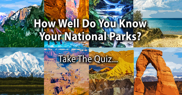 Test Your National Park Knowledge - Quiz 1
