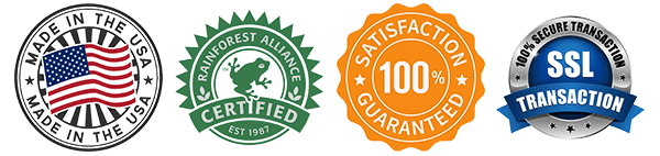 Made in the USA, Rainforest Alliance Certified, 100% Satisfaction Guaranteed, SSL Secure Transaction