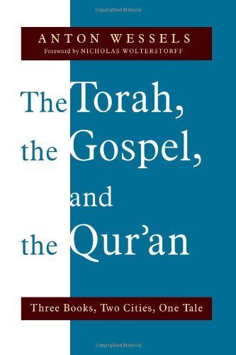 The Torah, the Gospel, and the Qur'an: Three Books, Two Cities, One Tale