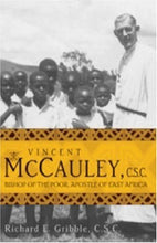Load image into Gallery viewer, Vincent McCauley, C.S.C.: Bishop of the Poor, Apostle of East Africa (Holy Cross Books)