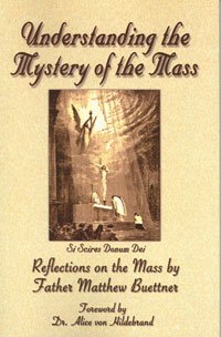Understanding the Mystery of the Mass - Reflections on the Mass