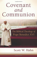 Load image into Gallery viewer, Covenant and Communion: The Biblical Theology of Pope Benedict XVI