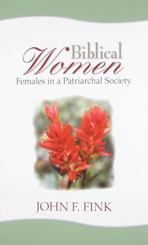 Biblical Women: Females in a Patriarchal Society