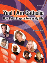 Load image into Gallery viewer, Yes! I Am Catholic: How Faith Plays a Role in My Life