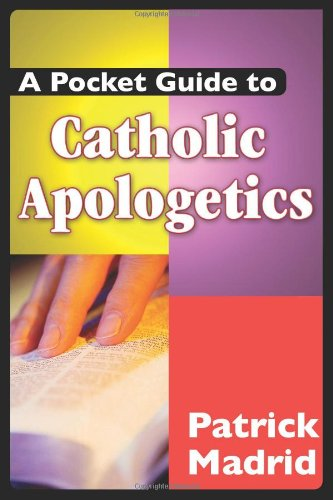 A Pocket Guide to Catholic Apologetics