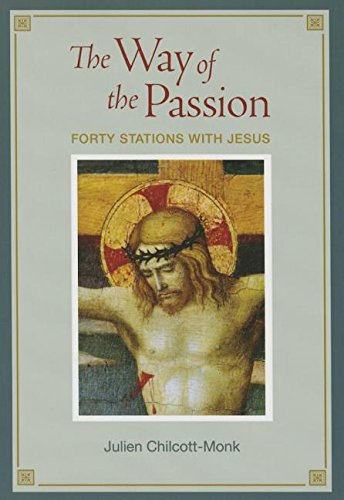 The Way of the Passion: Forty Stations with Jesus