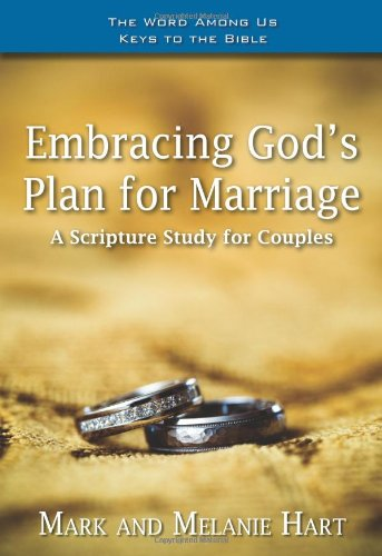 Embracing God's Plan for Marriage: A Bible Study for Couples (Word Among Us Keys to the Bible)